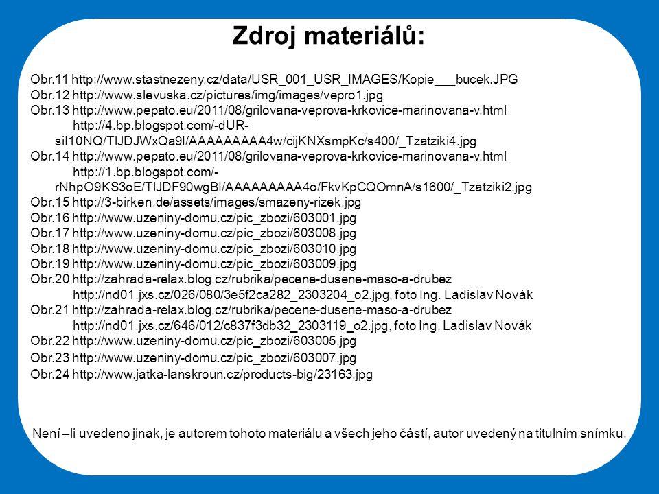Střední škola Oselce Zdroj materiálů: Obr.11 http://www.stastnezeny.cz/data/USR_001_USR_IMAGES/Kopie___bucek.JPG Obr.12 http://www.slevuska.cz/picture