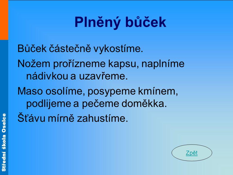 Střední škola Oselce Plněný bůček Bůček částečně vykostíme.