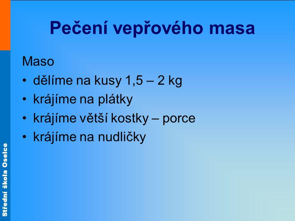 Střední škola Oselce Plněný bůček Obr.7 Obr.8 Obr.9 Obr.6