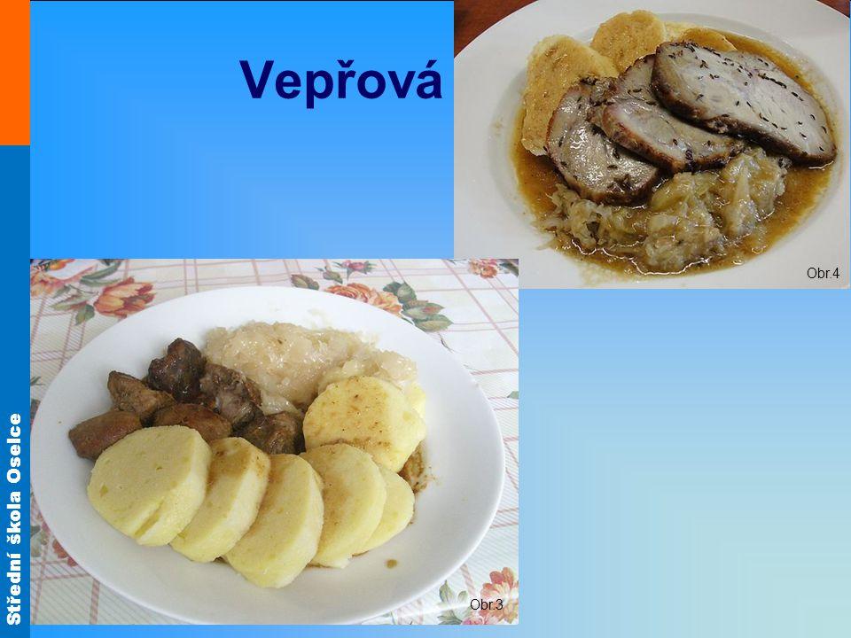 Střední škola Oselce Pečené vepřové maso Podobným způsobem pečeme i jiné části vepřového masa – např.