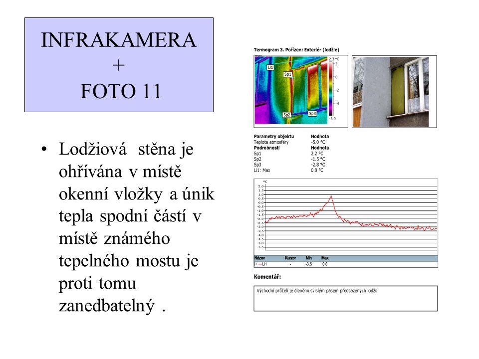 INFRAKAMERA + FOTO 11 Lodžiová stěna je ohřívána v místě okenní vložky a únik tepla spodní částí v místě známého tepelného mostu je proti tomu zanedba