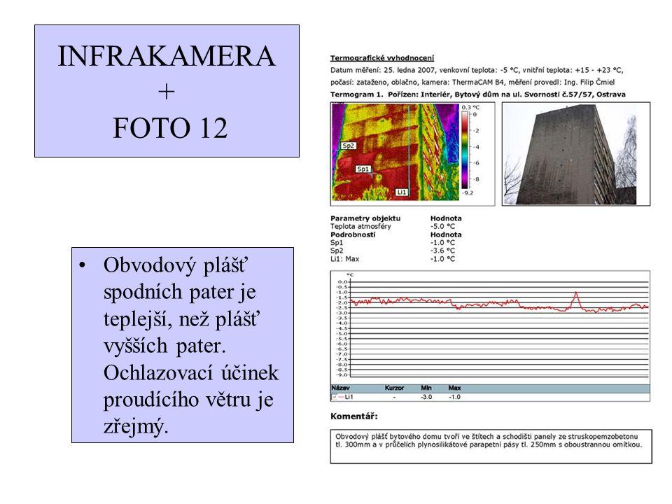 INFRAKAMERA + FOTO 12 Obvodový plášť spodních pater je teplejší, než plášť vyšších pater. Ochlazovací účinek proudícího větru je zřejmý.
