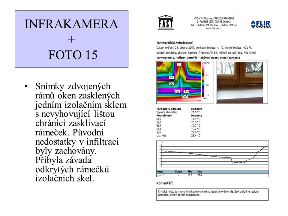 INFRAKAMERA + FOTO 15 Snímky zdvojených rámů oken zasklených jedním izolačním sklem s nevyhovující lištou chránící zasklívací rámeček. Původní nedosta