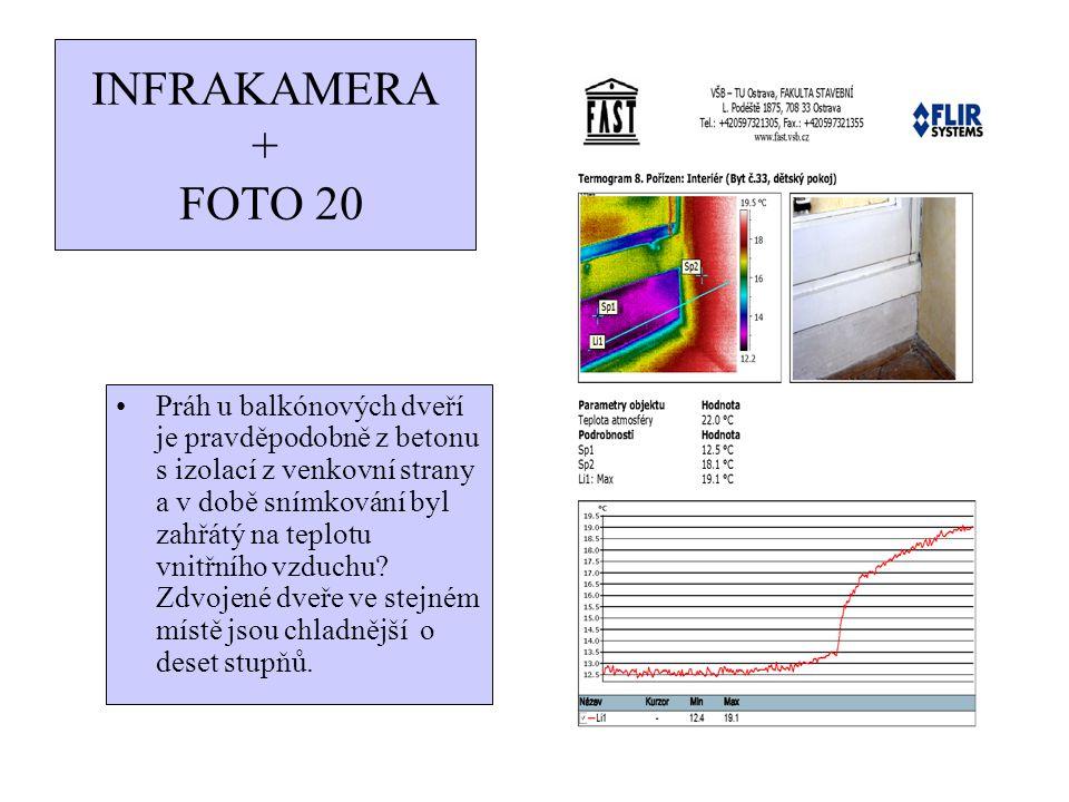 INFRAKAMERA + FOTO 20 Práh u balkónových dveří je pravděpodobně z betonu s izolací z venkovní strany a v době snímkování byl zahřátý na teplotu vnitřn