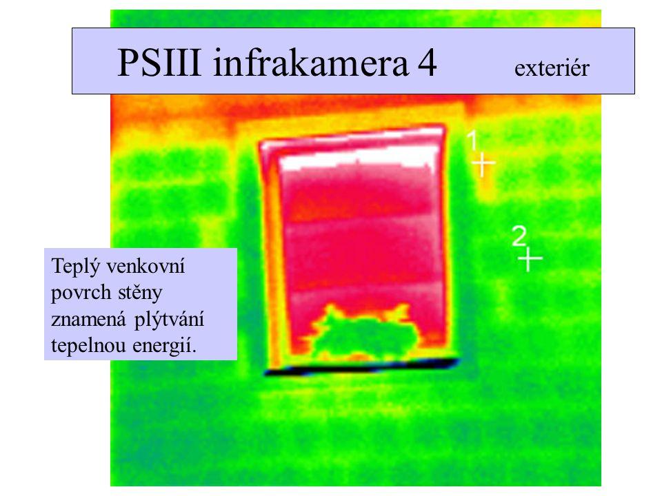 PSIII infrakamera 4 exteriér Teplý venkovní povrch stěny znamená plýtvání tepelnou energií.