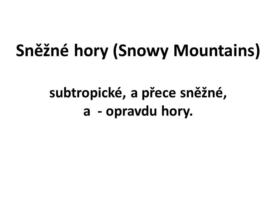 Snowy Mts: Rozsáhlý zarov.žulový povrch ve výškách kolem 1900 m, hřbety oblé, se skalkami.