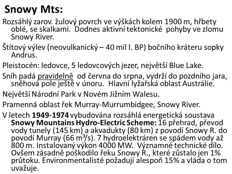 Snowy Mts: Rozsáhlý zarov. žulový povrch ve výškách kolem 1900 m, hřbety oblé, se skalkami. Dodnes aktivní tektonické pohyby ve zlomu Snowy River. Ští