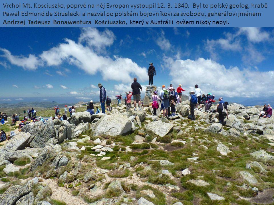 Vrchol Mt. Kosciuszko, poprvé na něj Evropan vystoupil 12. 3. 1840. Byl to polský geolog, hrabě Paweł Edmund de Strzelecki a nazval po polském bojovní