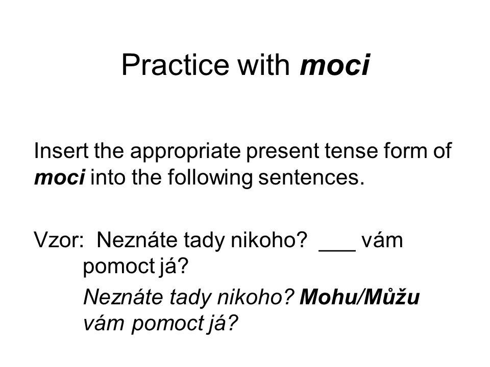Practice with moci 1. Václav je student. On ne___ pracovat celý den.