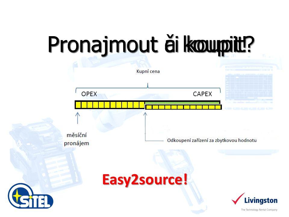 Pronajmout či koupit Easy2source! Pronajmout a koupit! OPEXCAPEX