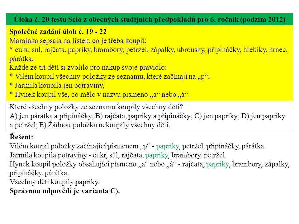 Úloha č. 20 testu Scio z obecných studijních předpokladů pro 6. ročník (podzim 2012) Které všechny položky ze seznamu koupily všechny děti? A) jen pár