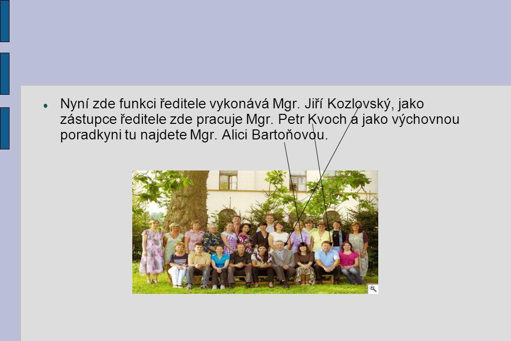 Nyní zde funkci ředitele vykonává Mgr. Jiří Kozlovský, jako zástupce ředitele zde pracuje Mgr. Petr Kvoch a jako výchovnou poradkyni tu najdete Mgr. A