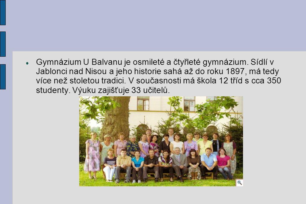 Gymnázium U Balvanu je osmileté a čtyřleté gymnázium. Sídlí v Jablonci nad Nisou a jeho historie sahá až do roku 1897, má tedy více než stoletou tradi