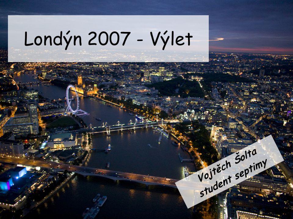 Londýn 2007 - Výlet Vojtěch Šolta student septimy