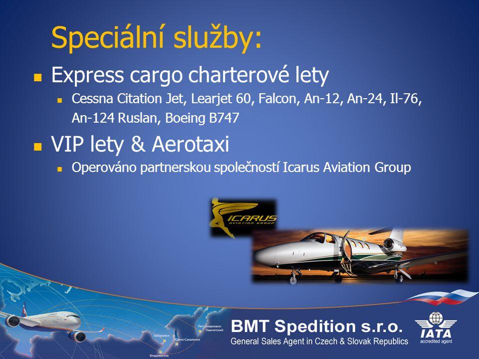 Speciální služby: Express cargo charterové lety Cessna Citation Jet, Learjet 60, Falcon, An-12, An-24, Il-76, An-124 Ruslan, Boeing B747 VIP lety & Aerotaxi Operováno partnerskou společností Icarus Aviation Group