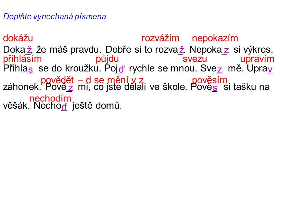 Použitá literatura: Český jazyk pro 4. ročník ZŠ, V. Styblík a kol., SPN 1998
