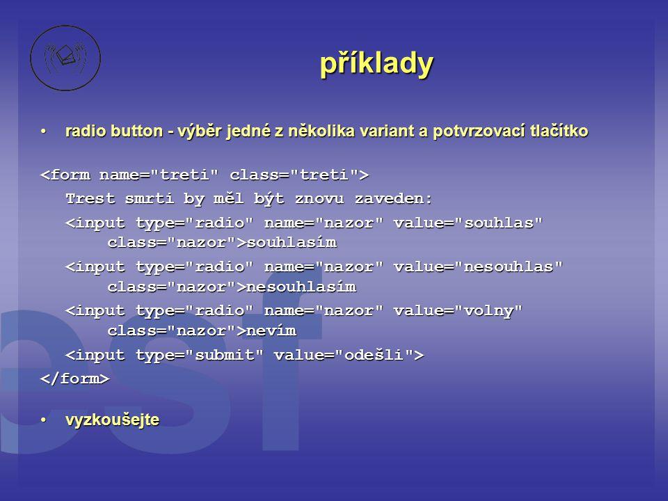 příklady radio button - výběr jedné z několika variant a potvrzovací tlačítkoradio button - výběr jedné z několika variant a potvrzovací tlačítko Tres
