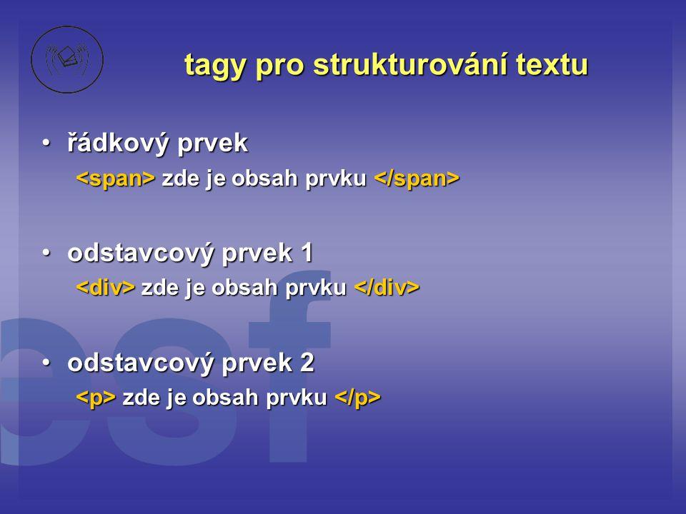 řádkový prvekřádkový prvek zde je obsah prvku zde je obsah prvku odstavcový prvek 1odstavcový prvek 1 zde je obsah prvku zde je obsah prvku odstavcový prvek 2odstavcový prvek 2 zde je obsah prvku zde je obsah prvku tagy pro strukturování textu