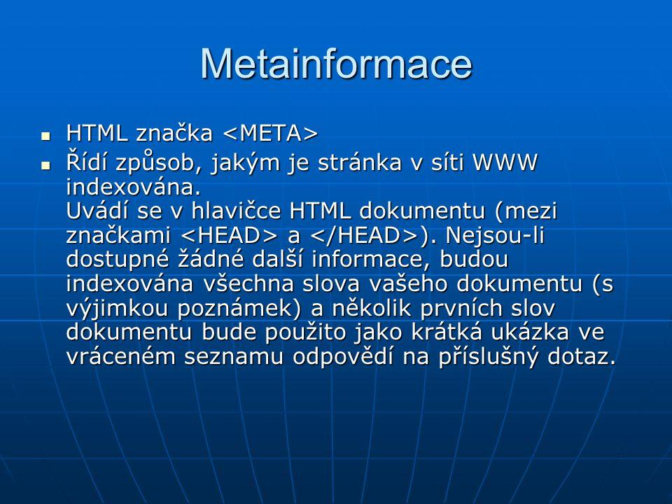 Meta tagy Nejdůležitější pro indexování jsou description a keywords .