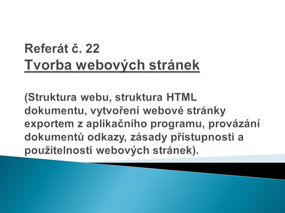  Existují v podstatě tři přístupy ke tvorbě www stránek.
