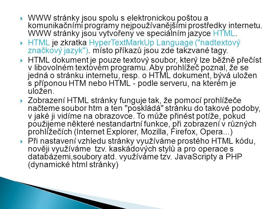  Pro vytváření stránek můžeme vytvořit v komerčně dodávaných (placených) editorech (MS Front Page, Publisher), export do HTML umožňují i textové editory (MS Word, OOffice) a nebo jsou i programy zdarma - např.