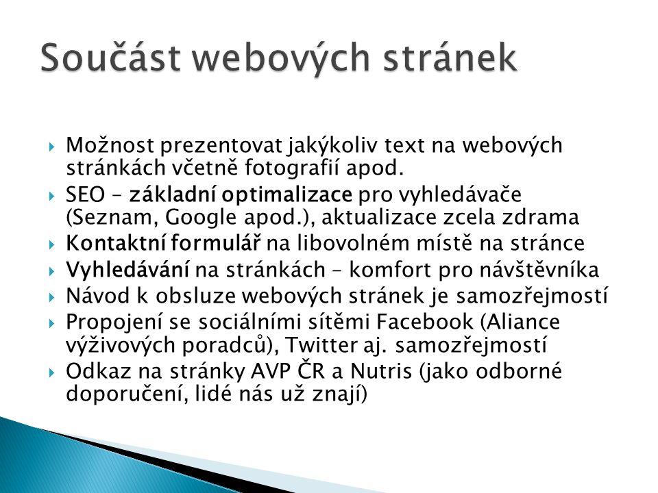  Možnost prezentovat jakýkoliv text na webových stránkách včetně fotografií apod.