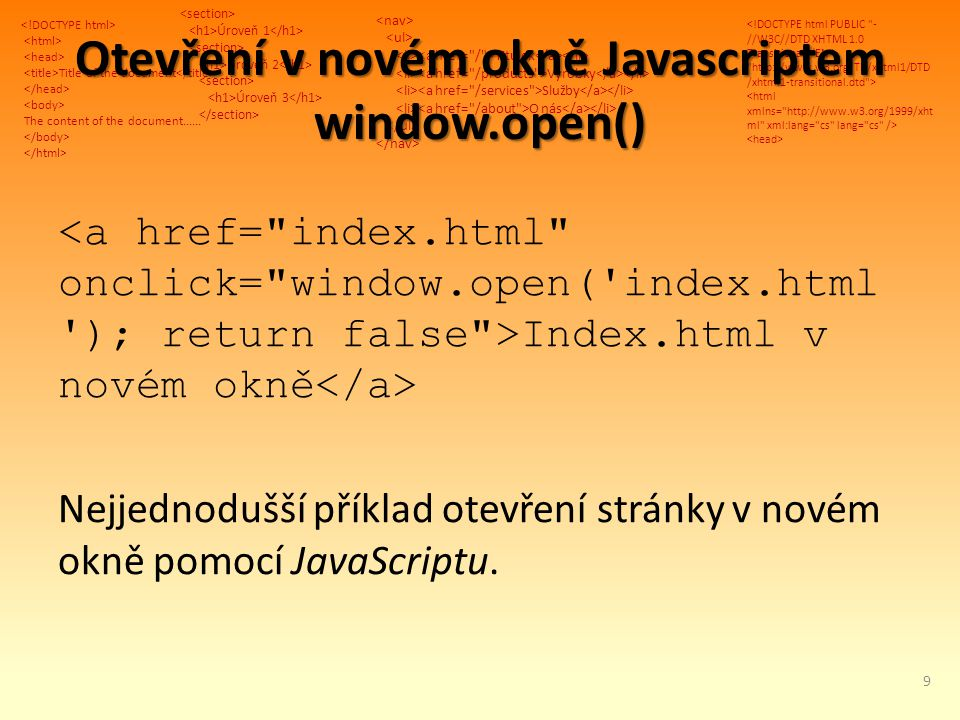 Title of the document The content of the document...... Úroveň 1 Úroveň 2 Úroveň 3 Titulek Výrobky Služby O nás Otevření v novém okně Javascriptem win