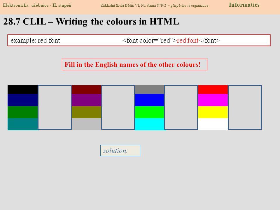 28.8 Test – Tvorba www stránek pomocí HTML jazyka 1)Jak se jmenuje základní jazyk, ve kterém jsou naprogramovány internetové stránky.