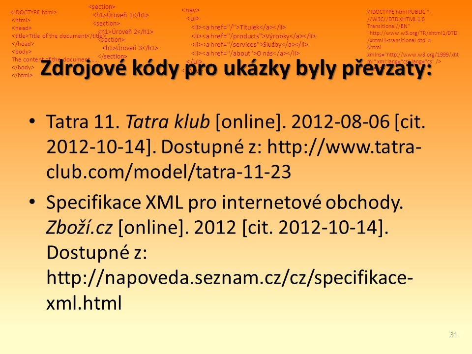 Title of the document The content of the document...... Úroveň 1 Úroveň 2 Úroveň 3 Titulek Výrobky Služby O nás Zdrojové kódy pro ukázky byly převzaty