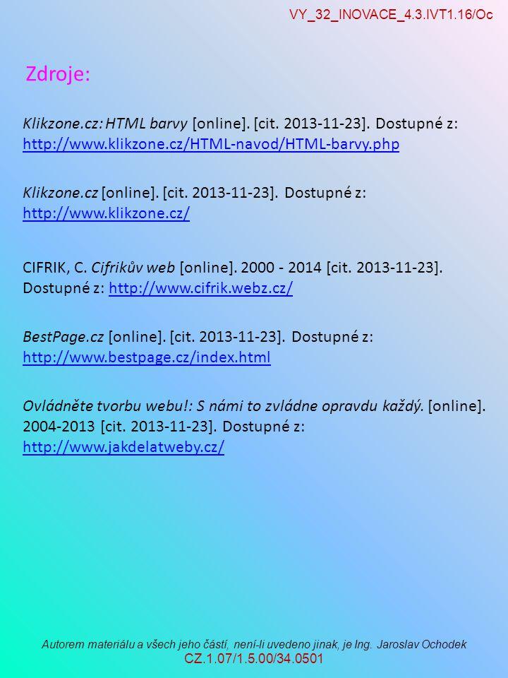 VY_32_INOVACE_4.3.IVT1.16/Oc Autorem materiálu a všech jeho částí, není-li uvedeno jinak, je Ing. Jaroslav Ochodek CZ.1.07/1.5.00/34.0501 Klikzone.cz: