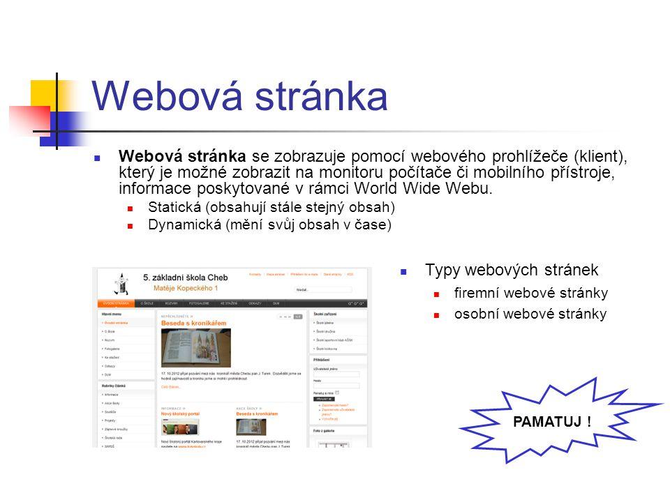 Webová stránka Webová stránka se zobrazuje pomocí webového prohlížeče (klient), který je možné zobrazit na monitoru počítače či mobilního přístroje, i