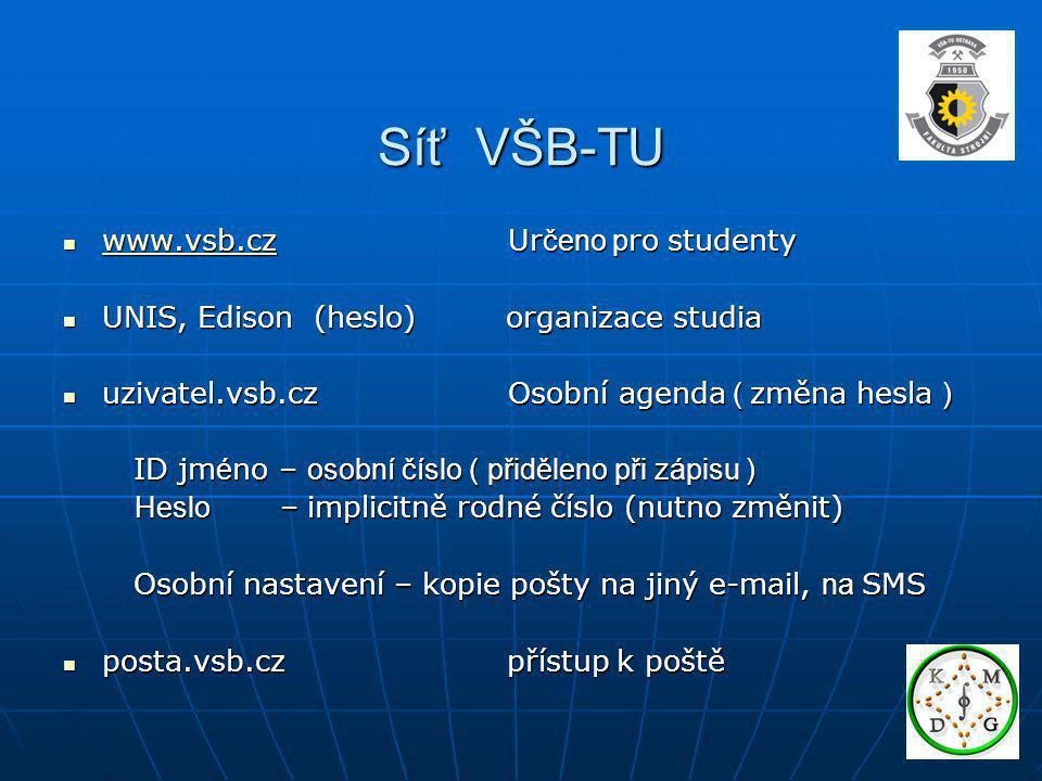 Síť VŠB-TU www.vsb.cz Ur čeno p ro studenty www.vsb.cz Ur čeno p ro studenty www.vsb.cz UNIS, Edison (heslo) organizace studia UNIS, Edison (heslo) or