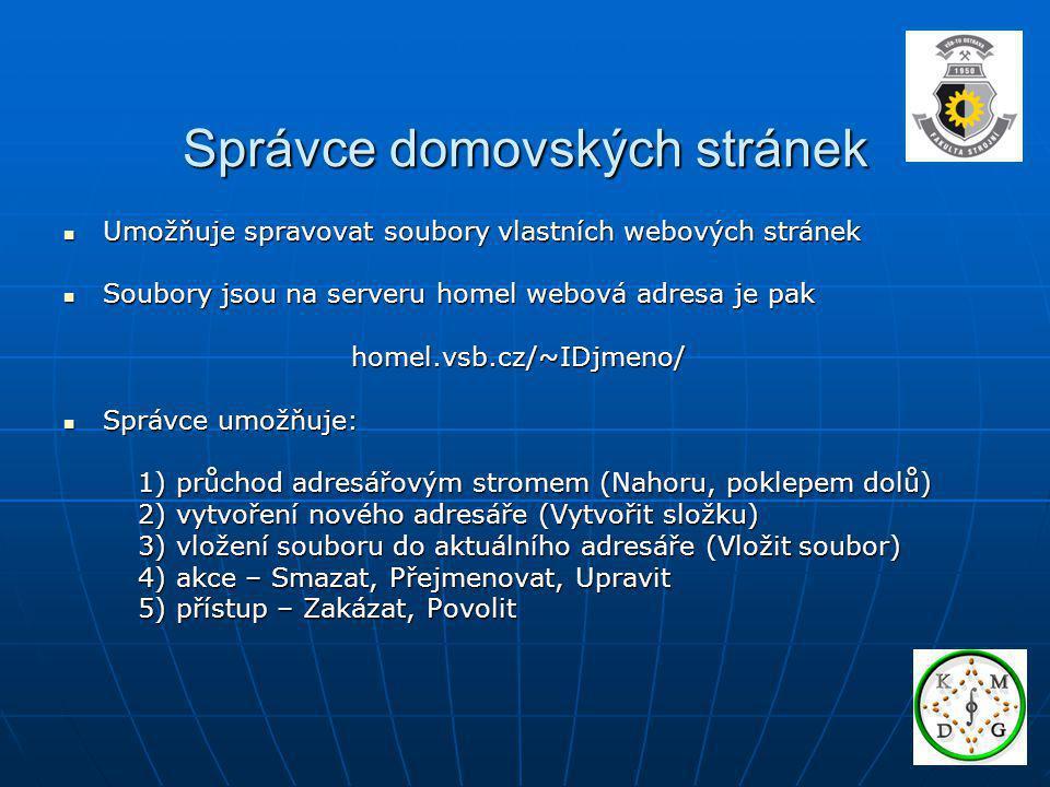 Správce domovských stránek Umožňuje spravovat soubory vlastních webových stránek Umožňuje spravovat soubory vlastních webových stránek Soubory jsou na