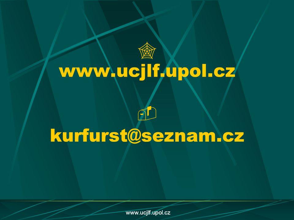 www.ucjlf.upol.cz  www.ucjlf.upol.cz  kurfurst@seznam.cz