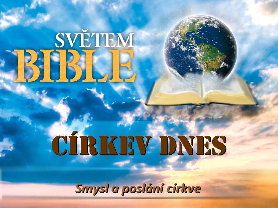 Církev dnes Smysl a poslání církve