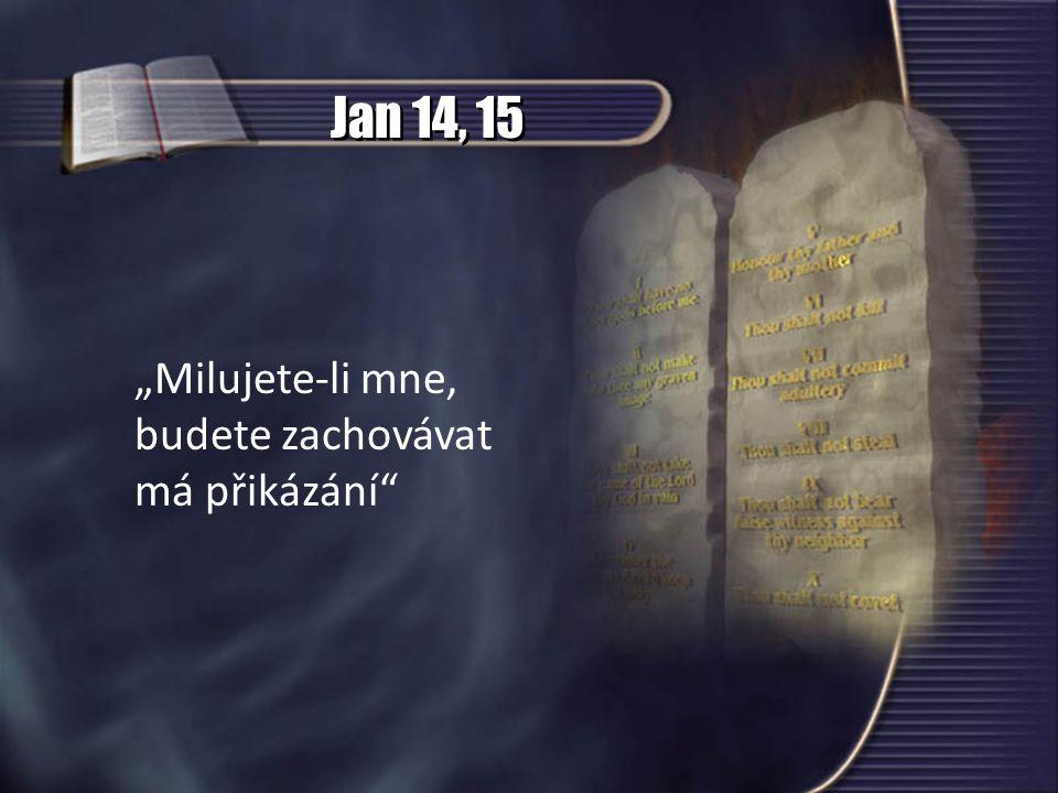 """Jan 14, 15 """"Milujete-li mne, budete zachovávat má přikázání"""
