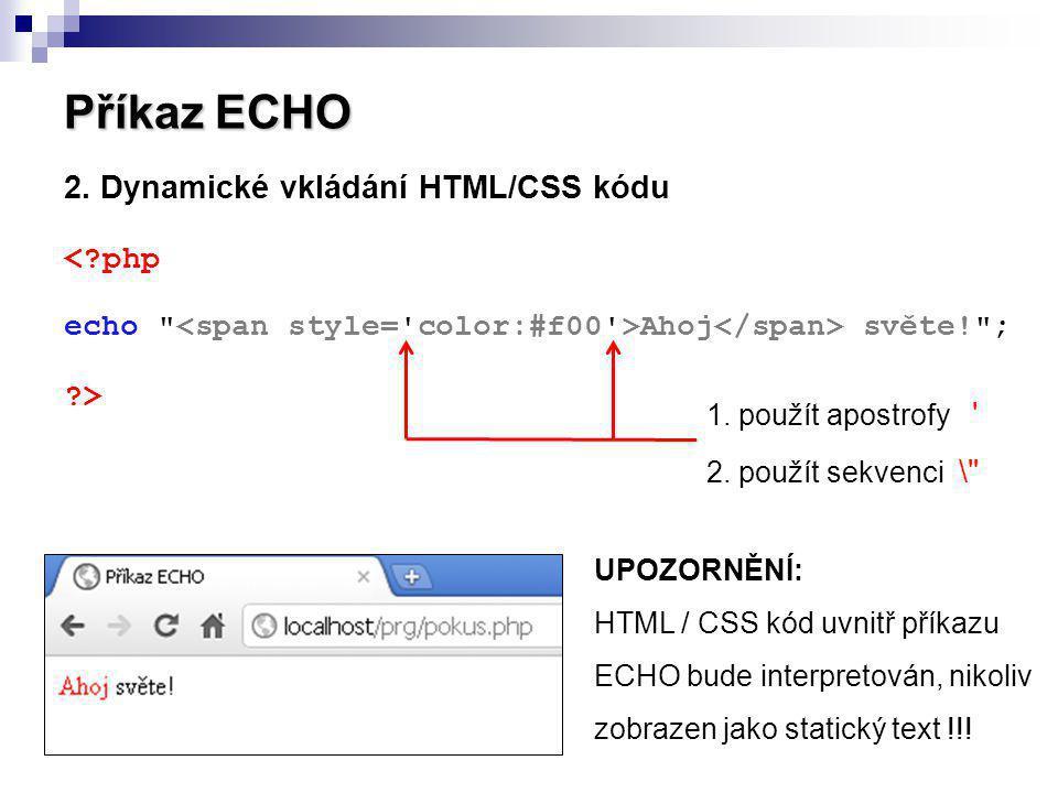 Příkaz ECHO 2. Dynamické vkládání HTML/CSS kódu <?php echo