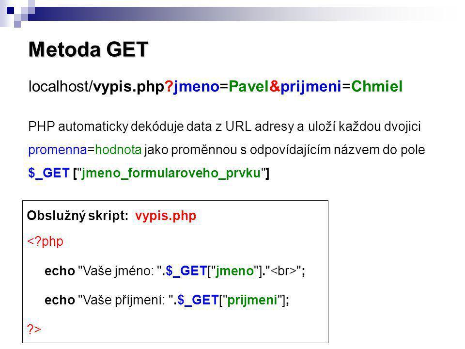 Metoda GET PHP automaticky dekóduje data z URL adresy a uloží každou dvojici promenna=hodnota jako proměnnou s odpovídajícím názvem do pole $_GET [