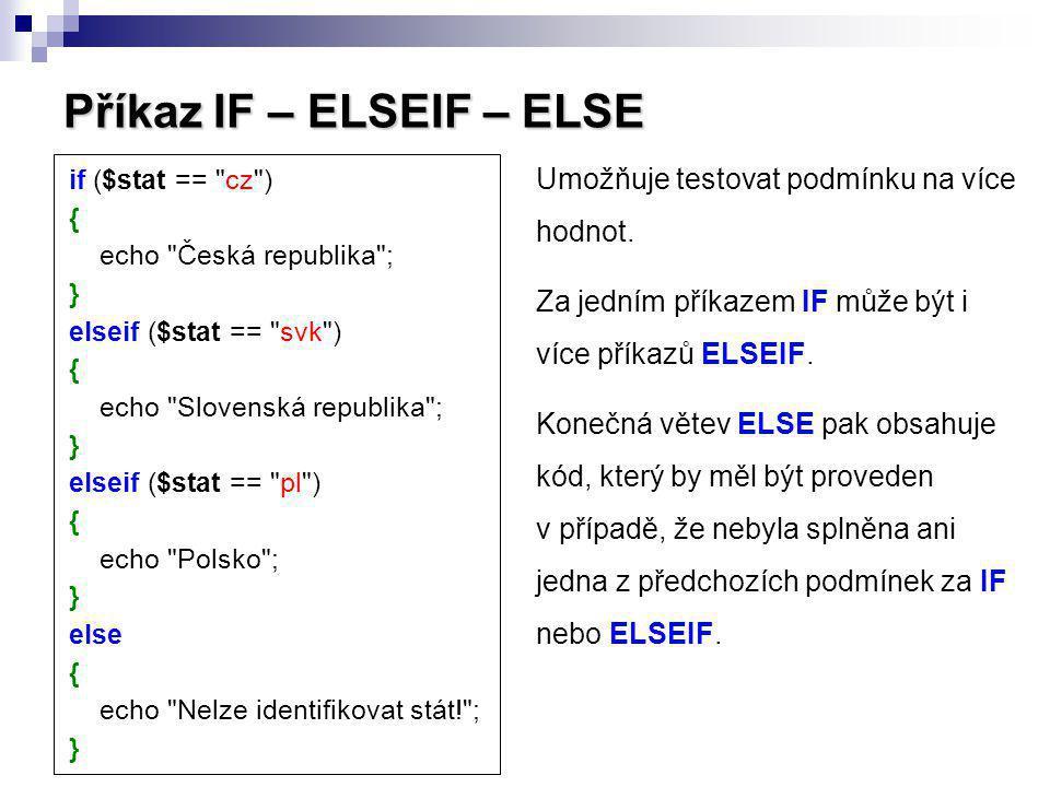 Příkaz IF – ELSEIF – ELSE if ($stat ==