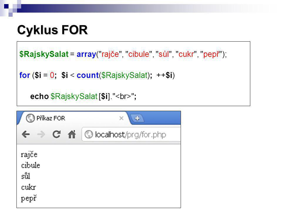Cyklus FOR $RajskySalat = array(
