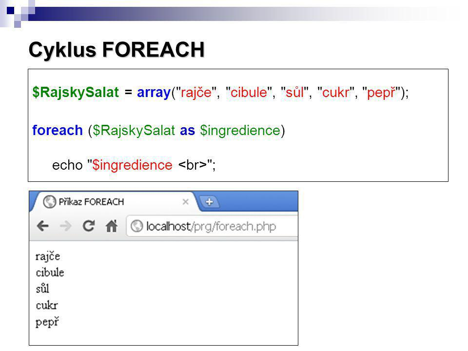 Cyklus FOREACH $RajskySalat = array(
