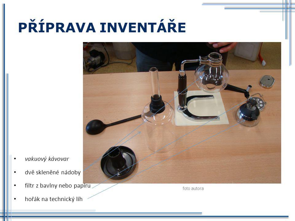 PŘÍPRAVA INVENTÁŘE foto autora vakuový kávovar dvě skleněné nádoby filtr z bavlny nebo papíru hořák na technický líh