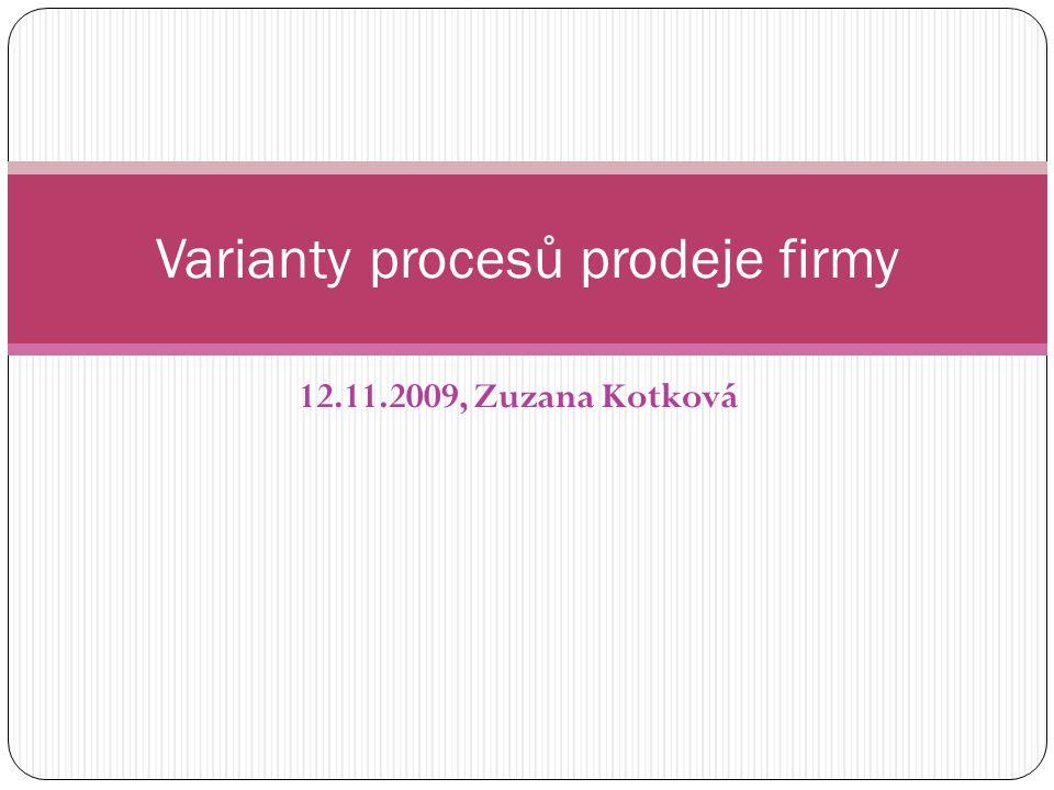 12.11.2009, Zuzana Kotková Varianty procesů prodeje firmy