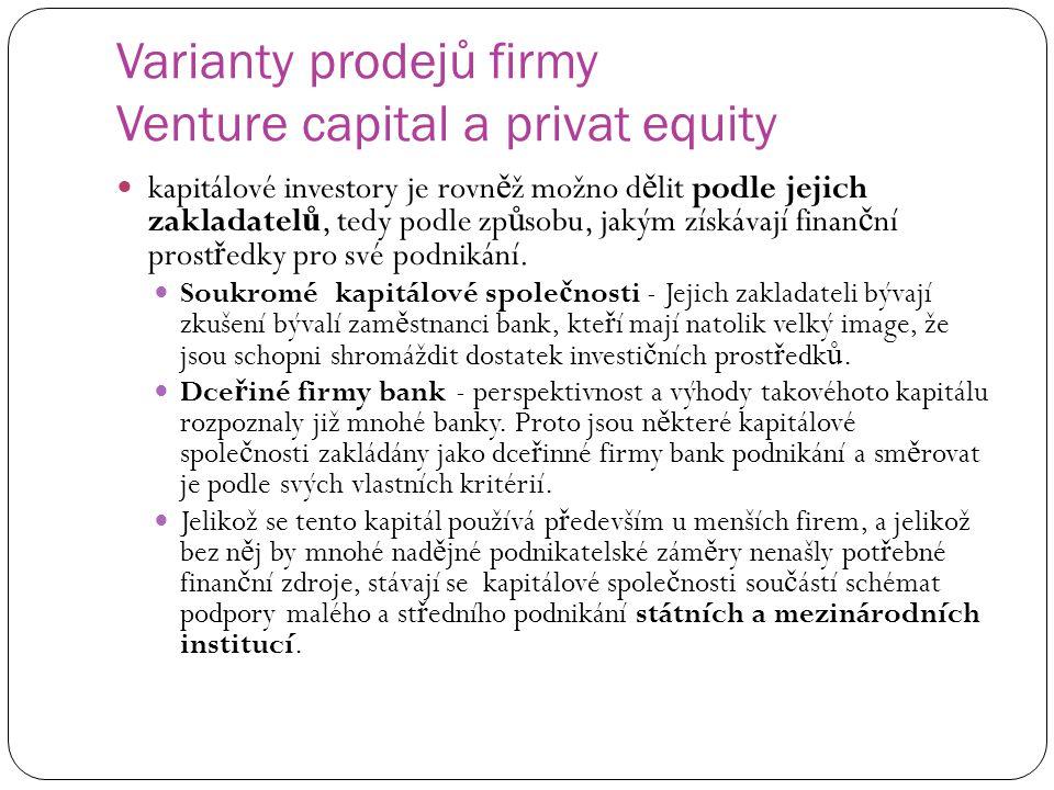 Varianty prodejů firmy Venture capital a privat equity kapitálové investory je rovn ě ž možno d ě lit podle jejich zakladatel ů, tedy podle zp ů sobu,