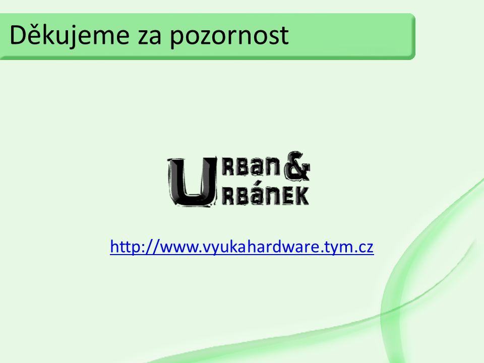 Děkujeme za pozornost http://www.vyukahardware.tym.cz