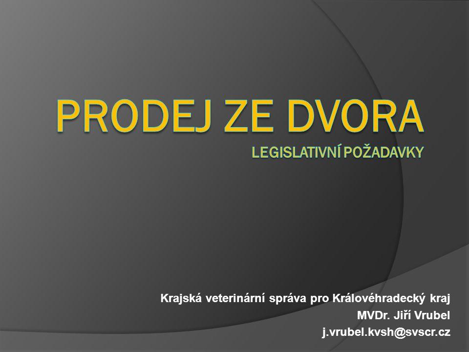 Krajská veterinární správa pro Královéhradecký kraj MVDr. Jiří Vrubel j.vrubel.kvsh@svscr.cz