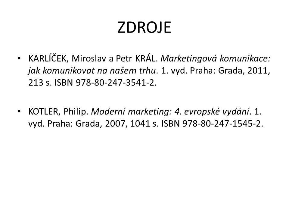 ZDROJE KARLÍČEK, Miroslav a Petr KRÁL. Marketingová komunikace: jak komunikovat na našem trhu.