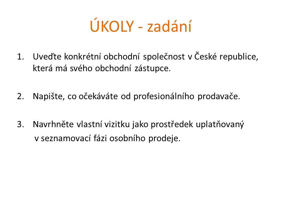 ÚKOLY - zadání 1.Uveďte konkrétní obchodní společnost v České republice, která má svého obchodní zástupce.