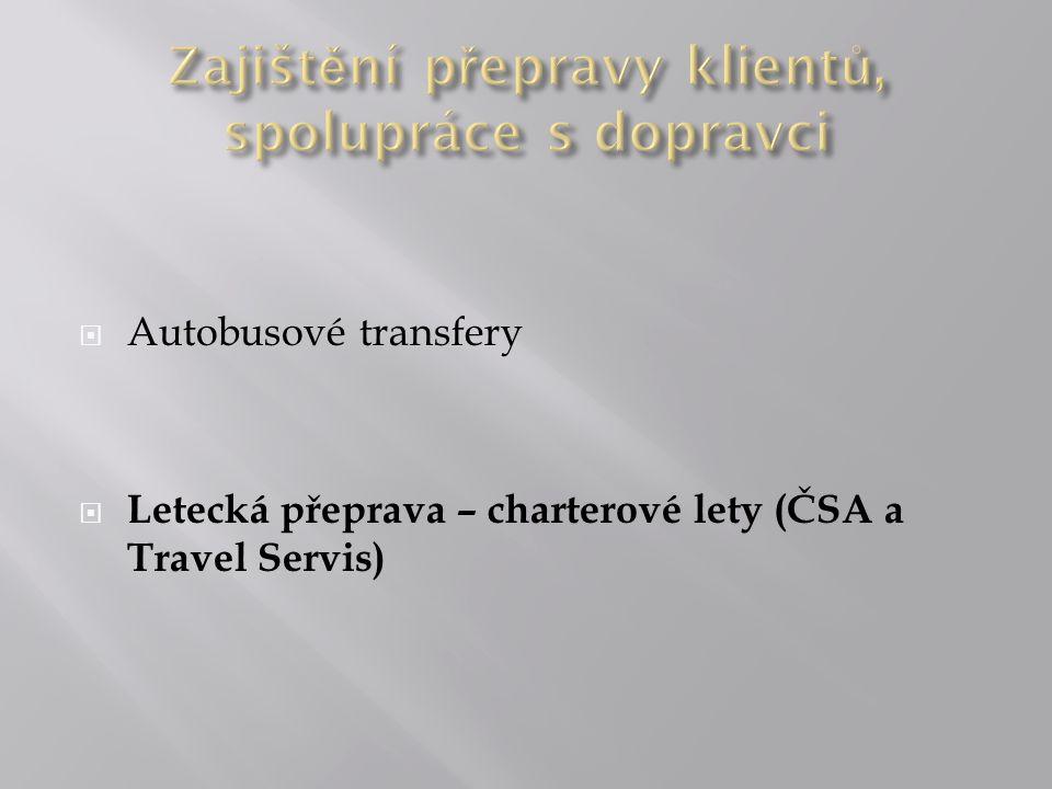  Autobusové transfery  Letecká přeprava – charterové lety (ČSA a Travel Servis)