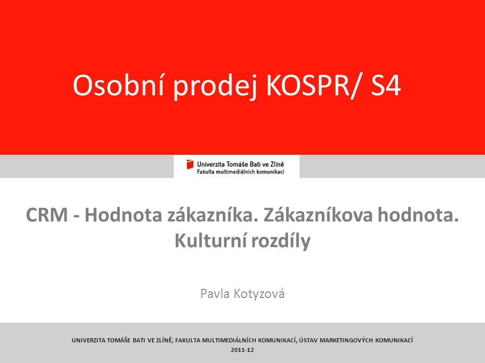 1 Osobní prodej KOSPR/ S4 CRM - Hodnota zákazníka.